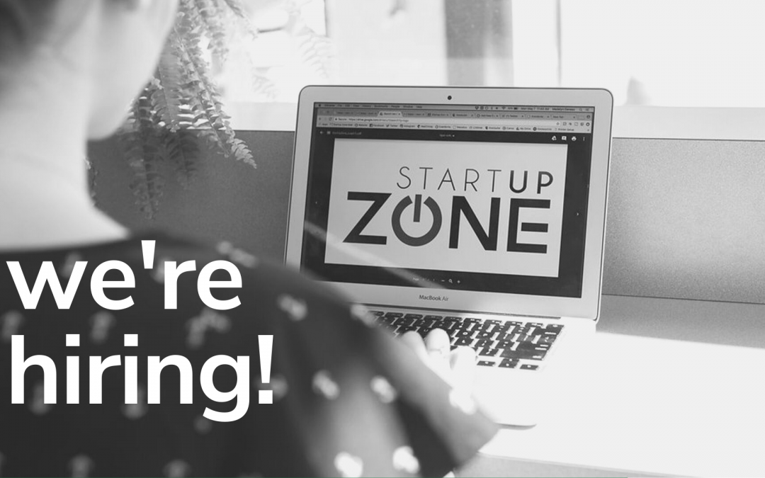 We're Hiring! Join the Startup Zone team as Marketing & Events Coordinator.